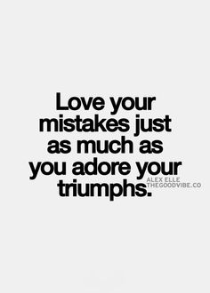 Love your mistakes