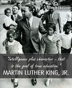 """Intelligence plus character - that is the goal of true education."" Happy Birthday Martin Luther King, Jr.!"