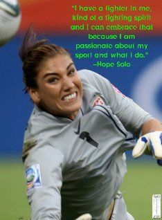 Fighting Spirit - Hope Solo Motivation Series #1 I play soccer and I'm a goalie and am passionate about my position and sport.
