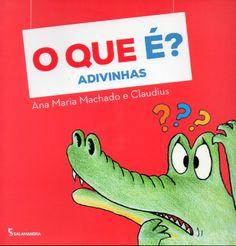 O Que É? :: Ana Maria Machado