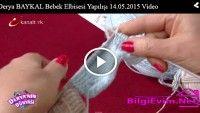 Derya BAYKAL Bebek Elbisesi Yapılışı 14.05.2015 Video