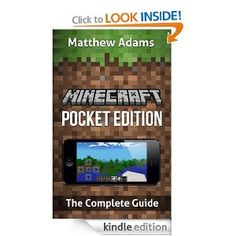 FREE ebook Complete Guide to The Minecraft Pocket Edition: Tutorials, Building Ideas, Cheats, Tips and more!