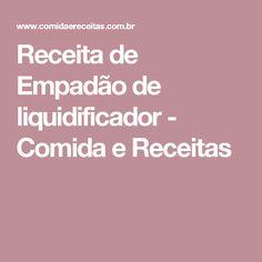 Receita de Empadão de liquidificador - Comida e Receitas