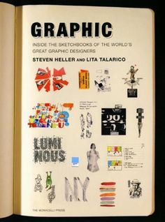 Graphic: Inside the Sketchbooks of the World's Great Graphic Designers by Steven Heller