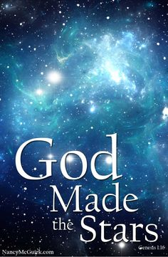 """Bible Verse from Genesis: """"God Made the Stars"""" - Inspirational Scripture from NancyMcGuirk.com"""