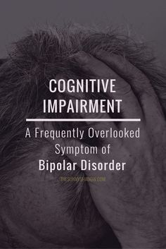 Cognitive Impairment: A Frequently Overlooked Symptom of Bipolar Disorder | TheSunnyShadow.com >> Click to Read! www.pinterest.com/mentallyinteresting/living-with-bipolar-disorder?utm_content=bufferf86d4&utm_medium=social&utm_source=pinterest.com&utm_campaign=buffer
