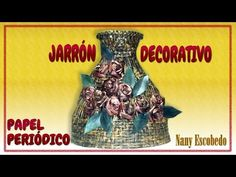 JARRÓN DECORATIVO CON PAPEL PERIÓDICO / DECORATIVE VASE WITH NEWSPAPER - YouTube