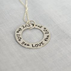 Hand-Stamped Circle Necklace- Live the Life You Love-Love the Life You Live