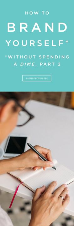 Some useful (and free!) tips and resources to build your personal brand on CareerContessa.com.