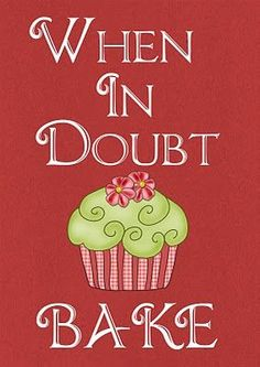 When in doubt... bake!  (free printable)
