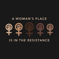 A Women's Place Is in The Resistance