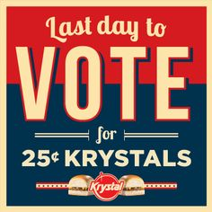 Today (Oct. 19th) is the last day to go vote on our Facebook Page if you want 25 Cent Krystal burgers to happen. Click this pin image to go vote yes before it's to late!
