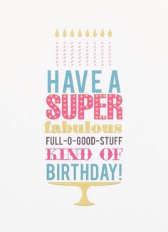 Birthday Quotes QUOTATION - Image : As the quote says - Description Happy birthday darling friend. Have a super fabulous full o good stuff kind of Happy Birthday Messages, Happy Birthday Quotes, Happy Birthday Images, Happy Birthday Greetings, Birthday Pins, Birthday Love, Fabulous Birthday, Happy Birthday 30, Happy Birthday Beautiful