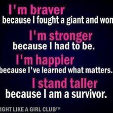 I'm Braver...I'm Stronger... I'm Happier... I Stand Taller because... I AM A MS SURVIVOR