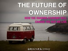 The Future Of Ownership: How The Sharing Economy Will Change The Wa. Command And Control, Sharing Economy, Change The World, Economics, Collaboration, Culture, Learning, Objects, Honey