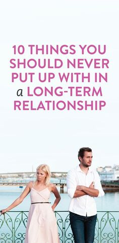 10 Things You Should Never Put Up With In A Long Term Relationship