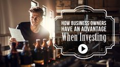 How Business Owners Have an Advantage When Investing