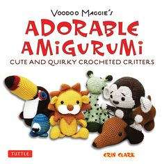 """Knot your mother's crochet! Weave your way into the yarn filled world of Japanese Amigurumi or """"crocheted stuffed toys"""" with adorable creatures and cuddly new characters! Whether you're honing a new craft or in search of creative needlework inspiration let Voodoo Maggie show you the way."""