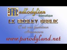 Le medley oublié - Medley de parodies