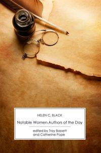 Notable Women Authors of the Day by Helen C. Black. From http://www.victoriansecrets.co.uk/books/notable-women-authors-of-the-day/ #DwriteWELL #ImNotableSoonANYWAY