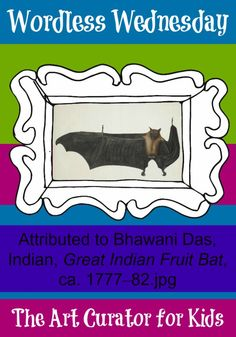 The Art Curator for Kids - Wordless Wednesday - attributed to Bhawani Das, Indian, Great Indian Fruit Bat painting, ca. 1777–82