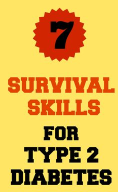 7 Survival Skills for People with Newly Diagnosed Type 2 Diabetes