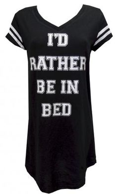 Id Rather Be In Bed Varsity Night Shirt