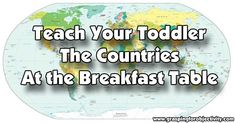 Teach Your Toddler the Countries at the Breakfast Table
