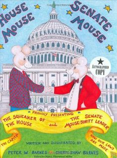 HOUSE MOUSE SENATE MOUSE Children learn about how are laws are made in Congress, when the Squeaker of the House and the Senate Mouse-jority leader must pass a bill t...