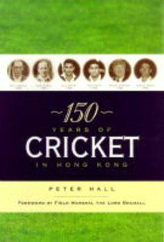 Book: 150 Years Of Cricket In Hong Kong