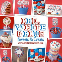 Easy Red White And Blue Sweets And Treats (many no bake!) at Love From The Oven