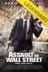 ASSAULT ON WALL STREET – LEGENDADO - ONLINE - 2013 | Crew Filmes