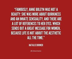 quote-Natalie-Dormer-famously-anne-boleyn-was-not-a-beauty-166182.png (1000×826)