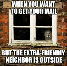 Introvert Humor The Neighbor Introvert Quotes, Introvert Problems, Introvert Funny, Infp, Intj Personality, The Neighbor, Just For Laughs, Laugh Out Loud, The Funny