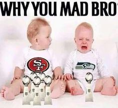 Why you mad?? Niners 5 super bowl wins!! Watch Football, Best Football Team, Football Memes, All Nfl Teams, Nfl Football, Football Girls, Football Stuff, Sports Teams, Nfl 49ers