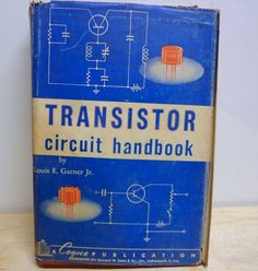 Transistor Circuit Book by Louis E Garner Jr 1956 / Vintage Electronics Books Manuals by TheCottageCouturiere on Etsy Sony Electronics, Electronics Basics, Electronics Projects, Electrical Wiring Colours, Arduino Programming, Personal Reference, Electronic Circuit Projects, Electronic Schematics, Electronic Books