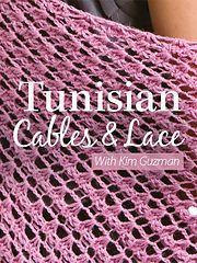 Ravelry: Annie's Online Classes: Tunisian Cables & Lace