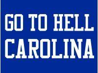 Go to Hell, Carolina!  GTHC all the way.