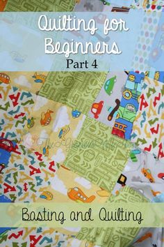 Quilting for Beginners- Part 4 in a step-by-step quilting for beginners series. Learn basting and quilting your quilt.