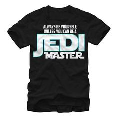 Star Wars Jedi Master T-Shirt Are you a Jedi Master? Always be yourself unless you can be a Jedi Master. Support your love of Star Wars with this Officially Licensed Jedi Master design. Limited quanti