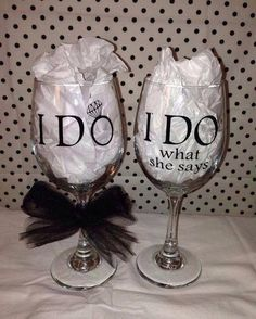 "What a great set of glasses for the happy couple! ""I do"" and ""I do what she says"". How creative. #wedding #toastingglasses #wineglass"