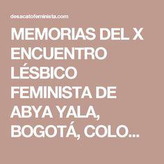MEMORIAS DEL X ENCUENTRO LÉSBICO FEMINISTA DE ABYA YALA, BOGOTÁ, COLOMBIA 2014. | Desacato Feminista