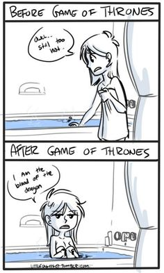 before/after Game of Thrones