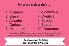 Instead of calling her a princess, tell your daughter she's ...