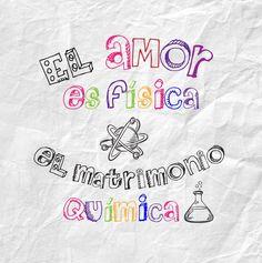 El #Amor es física, el #Matrimonio química... #Citas #Frases @Candidman