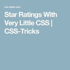 Star Ratings With Very Little CSS | CSS Tricks