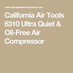 California Air Tools 6310 Ultra Quiet & Oil-Free Air Compressor