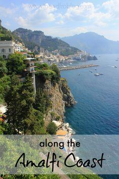 A trip to the Amalfi Coast of Italy.