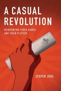 A casual revolution : reinventing video games and their players / Jesper Juul - Cambridge, Massachusetts MIT Press, cop. 2010
