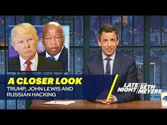 Seth Meyers Exposes Trump's Complete Hypocrisy About John Lewis' District | Alternet